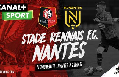 [Foot] Stade Rennais FC / FC Nantes (Ligue 1)  ce vendredi en direct sur Canal + Sport !
