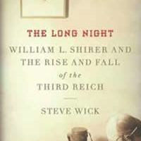 The long night - William L. Shirer and the Rise and Fall of the Third Reich