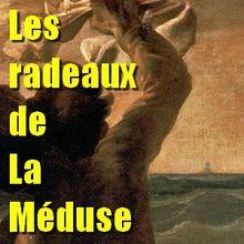 """Dérives & détournements : """"Le radeau de La Méduse"""""""