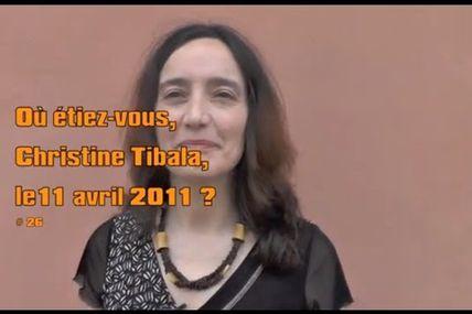 Où étiez-vous Christine Tibala le 11 avril 2011 ? # 26