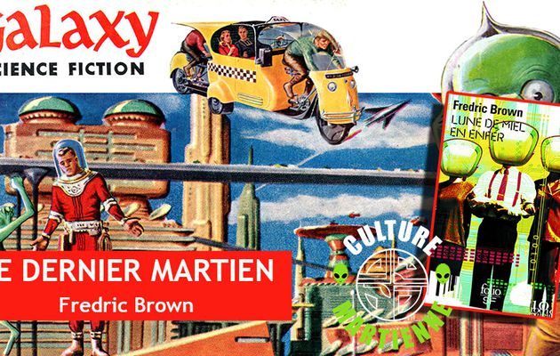 👽📚 FREDRIC BROWN - LE DERNIER MARTIEN (THE LAST MARTIAN, 1950)
