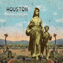 """Mark Lanegan - """"Houston: publishing demos 2002"""" (2015)"""