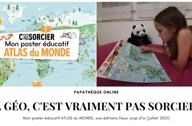 [Papathèque] Lecture : ''Mon poster éducatif C'est pas sorcier - Atlas du monde'' (éditions Deux Coqs d'Or)