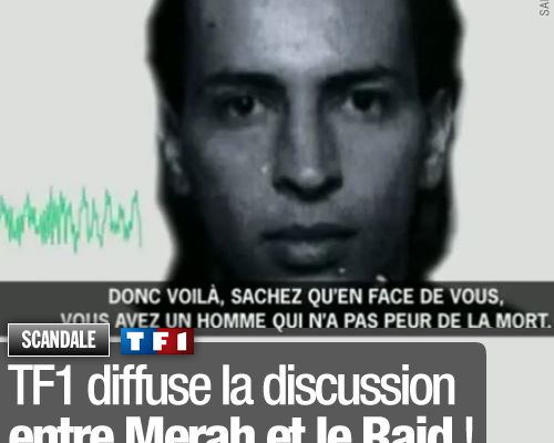 TF1 diffuse la discussion entre Merah et le Raid !