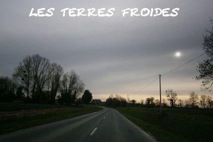 Les Terres Froides : 2012/2017