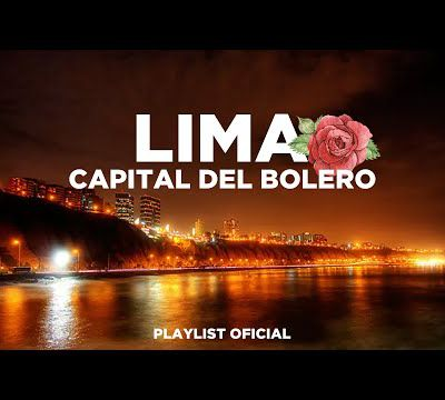 Lima, capitale musicale du boléro