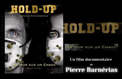 Hold-Up, retour sur un chaos, film documentaire de Pierre Barnérias
