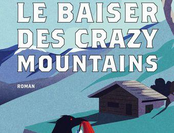 Le baiser des Crazy Mountains de Keith MCCAFERTY