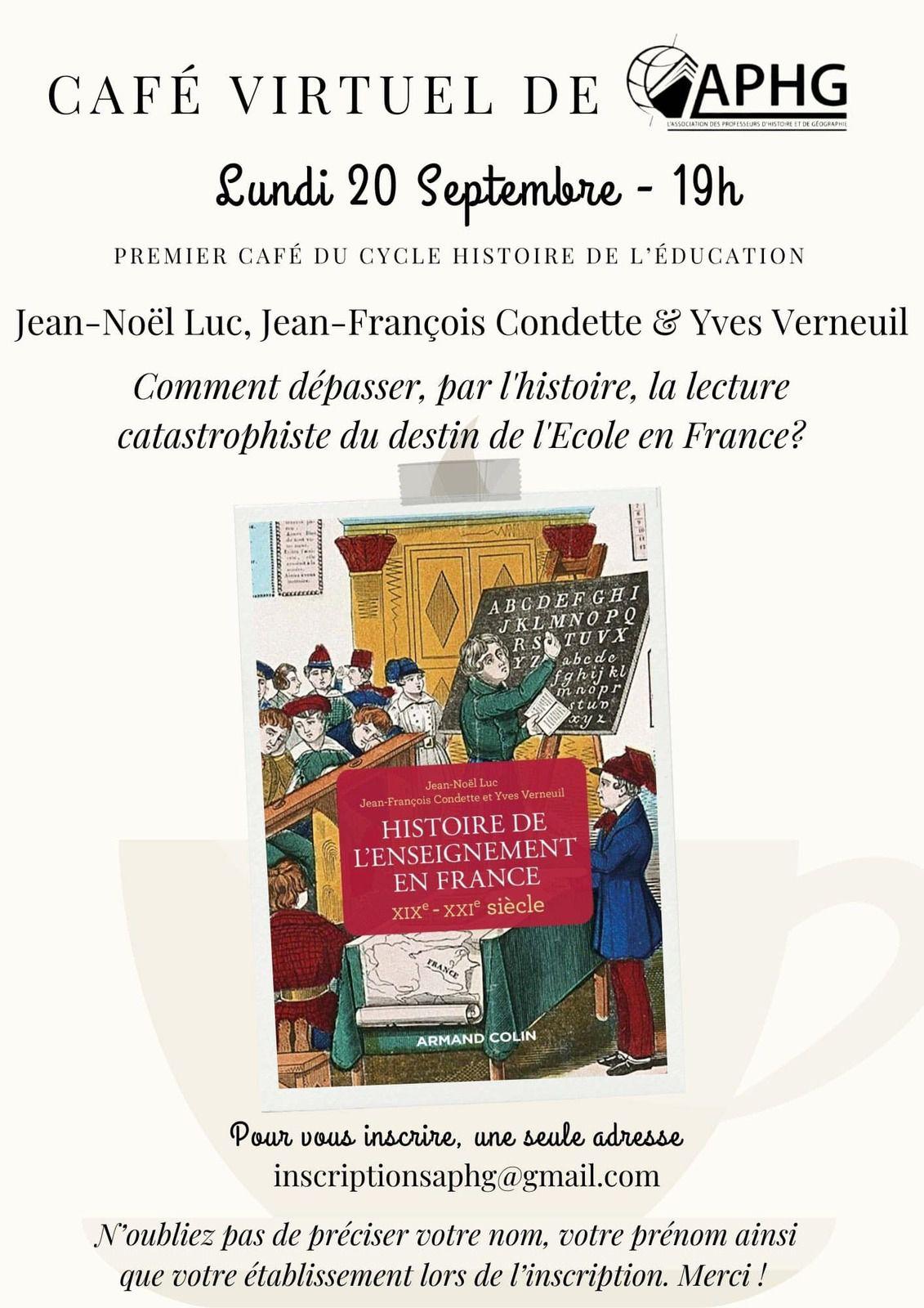 Cycle histoire de l'éducation : un café virtuel avec Jean-Noël Luc, Jean-François Condette et Yves Verneuil le 20 septembre à 19h