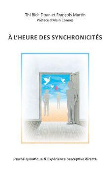 A l'Heure des Synchronicités - Thi Bich Doan et François Martin