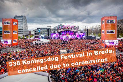 ⚠ 538 Koningsdag Festival in Breda, cancelled due to coronavirus ⚠