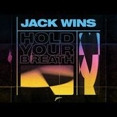 Jack Wins - Hold Your Breath (Lyric Video)