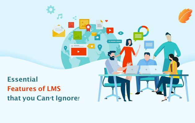 Essential Features of LMS That you Can't Ignore!