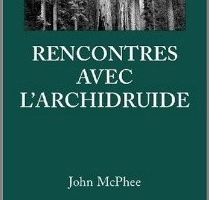 Rencontres avec l'archidruide - John McPhee