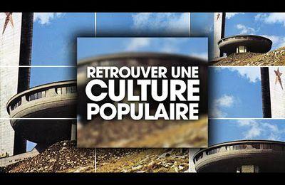 Contre l'américanisation culturelle : retrouvons une culture populaire