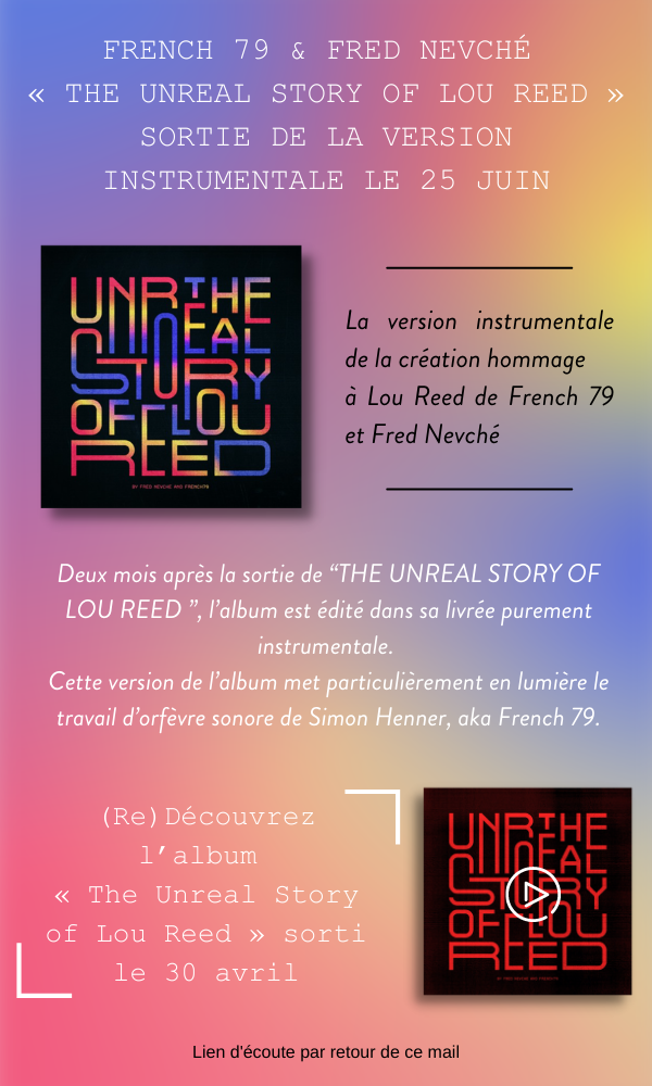 """French 79 - """"The Unreal Story of Lou Reed"""""""