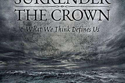 Surrender the crown - What we think defines us