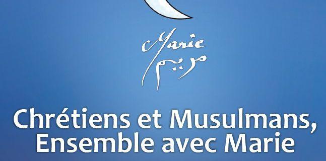 Chrétiens et Musulmans, ensemble avec Marie : 24 mars 2018 à la Mosquée de Brétigny à 13h45 et à la Basilique Notre-Dame de Bonne Garde, Longpont-sur-Orge à 15h45
