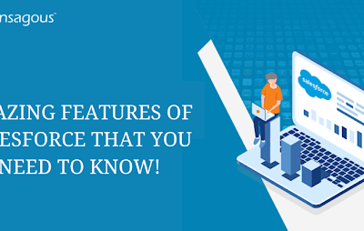Amazing Features Of Salesforce That You Need To Know!