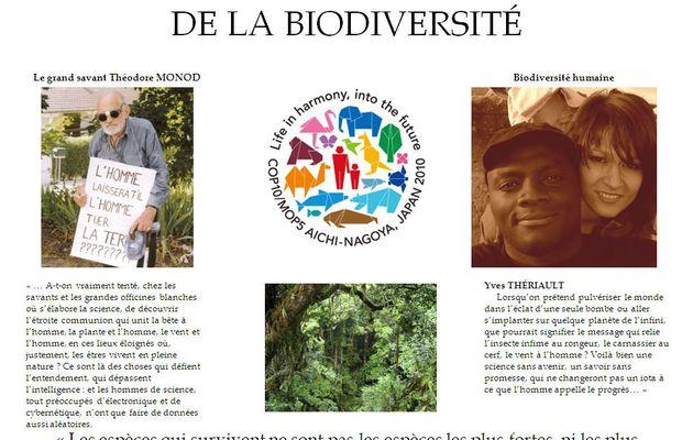 La biodiversité nous concerne au premier chef, car la biodiversité c'est nous, nous et tout ce qui vit...