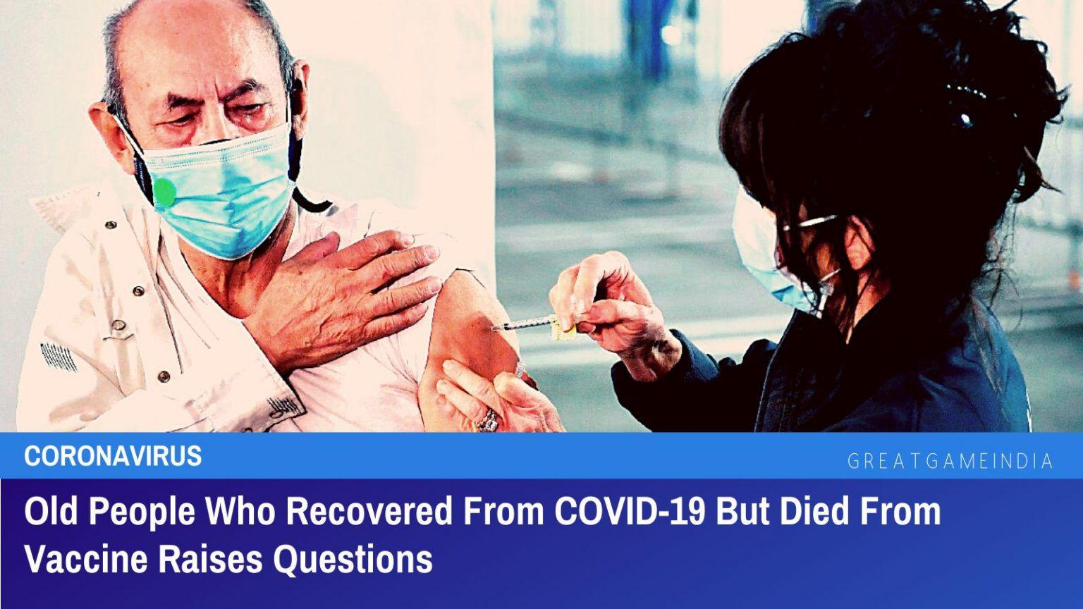 Las personas mayores que se han recuperado de COVID-19 pero que han muerto a causa de la vacuna plantean dudas sobre la eficacia de la misma