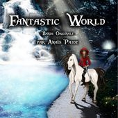 Extraits de la BO Fantastic World by Anais PAJOT