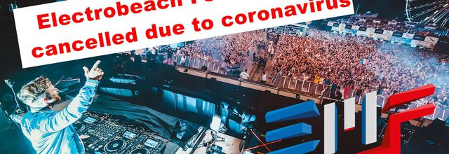 ⚠ Electrobeach Festival 2020 cancelled due to coronavirus ⚠ Port Barcarès, France