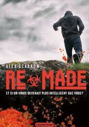 Re-Made, Alex Scarrow, Casterman, 2017