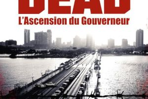 The Walking dead : l'ascension du gouverneur de Robert Kirkman et Jay Bonansinga
