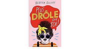 Plus drôle que toi !, Rebecca Elliott, Gallimard jeunesse, 2021
