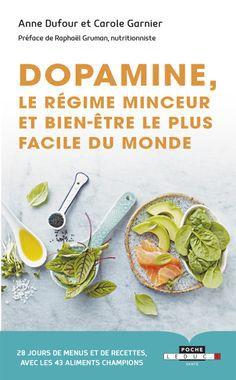 """""""Dopamine, le régime minceur et bien-être le plus facile du monde (Poche)"""" par Carole Garnier, Anne Dufour, Raphaël Gruman"""