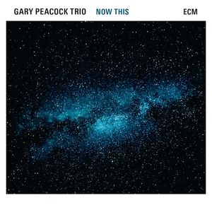 "Gary PEACOCK Trio : ""Now This"" (ECM / Universal)"