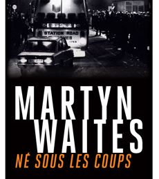 Né sous les coups / Martyn Waites