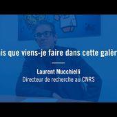 """""""Mais que viens-je faire dans cette galère ?"""" - Laurent Mucchielli, directeur de recherche au CNRS"""