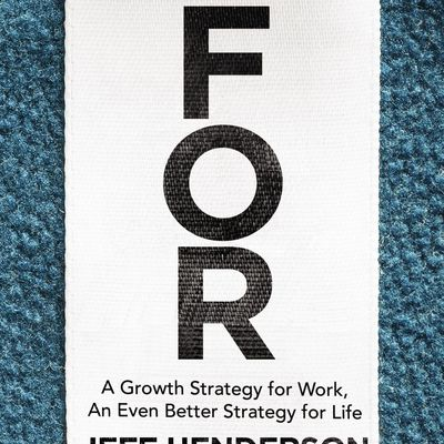 (ePub) R.E.A.D Know What You're FOR: A Growth Strategy for Work, An Even Better Strategy for Life By Jeff Henderson Free PDF