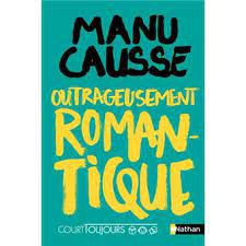 Outrageusement romantique, Manu Causse, Court toujours, Nathan, 2021