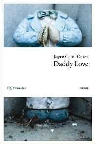 Daddy love - Joyce Carol Oates