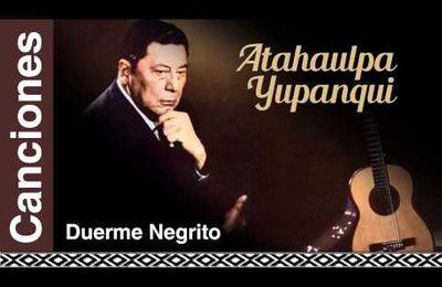 Atahualpa Yupanqui - Duerme Negrito