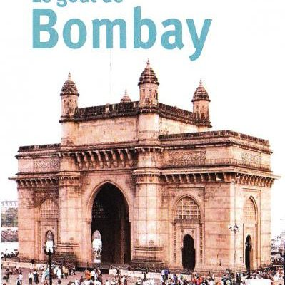 Le goût de Bombay, textes réunis et présentés par Jean-Claude Perrier