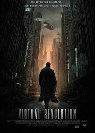 Sortie du DVD le 06/06/2017 du film de SF d'anticipation VIRTUAL REVOLUTION de Guy-Roger Duvert (Etats-Unis/France)