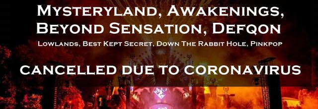 ⚠ Mysteryland, Awakenings, Beyond Sensation, Defqon and more - édition 2020, cancelled due to coronavirus ⚠
