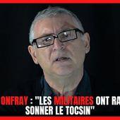 """Michel Onfray : """"Les militaires ont raison de sonner le tocsin""""   La lettre patriote"""