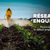 Réseau d'enquêtes Pesticides, le débat empoisonné