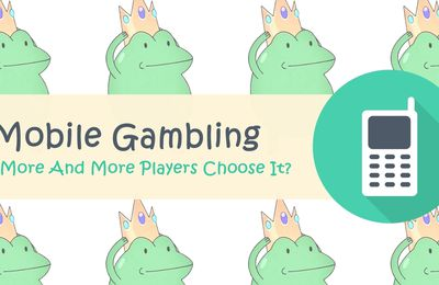 Why More And More Players Choose Mobile Gambling?