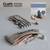 Bunny Pencil Case from Zakka Sewing - CRAFT Pattern Podcast & Giveaway