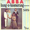 1975 : ABBA : Bang A Boomerang / SOS (première édition) (+video)