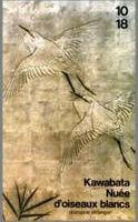 Nuée d'oiseaux blancs - Yasunari Kawabata