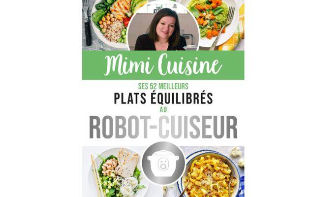 Mimi Cuisine : Ses 52 meilleures recettes équilibrées au cookeo