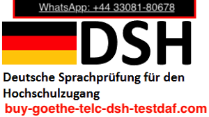 WhatsApp :+443308180678) Buy DSH certificate for sale, How to buy DSH certificate without exam Buy IELTS, NEBOSH, PTE, OET certificate without exam online, Buy DELE, CILS, HSK, SIELE certificate Buy registered Goethe a1,a2,b1, b2, c1, c2 certificate online in UK, USA Buy-Goethe-Telc@hotmail.com) Buy German certificates without exam in Germany, Spain, Italy, India WhatsApp:+4433081-80678) Purchase authentic Telc certificate, Buy Testdaf, DSH certificate for sale How can i get or buy genuine TELC Certificate a1,a2,b1, b2, c1, c2 for sale online in Berlin, Munich
