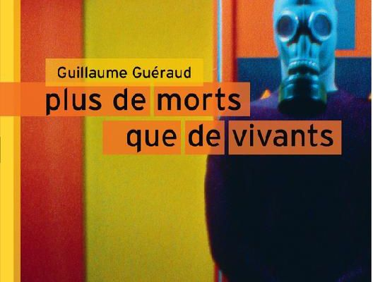 """ Plus de morts que de vivants"", Guillaume Guéraud"